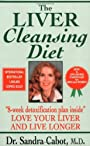 The Liver Cleansing Diet: Love Your Liver and Live Longer - Sandra Cabot