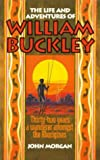 Morgan, John: The life and adventures of William Buckley