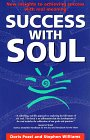 Williams, Stephen: Success With Soul: New Insights to Achieving Success With Real Meaning