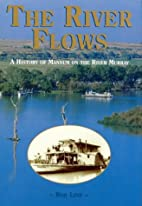 The river flows : a history of Mannum on the…