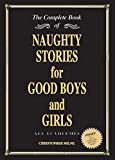 Milne, Christopher: Naughty Stories for Good Boys and Girls: The Complete Book of All 13 Volumes