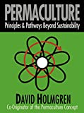 Holmgren, David: Permaculture : Principles and Pathways Beyond Sustainability