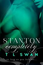 Stanton Completely (Volume 3) by T L Swan