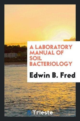a-laboratory-manual-of-soil-bacteriology