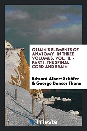 quains-elements-of-anatomy-in-three-volumes-vol-iii-part-i-the-spinal-cord-and-brain