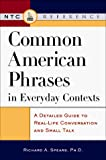 Spears, Richard A.: Common American Phrases in Everyday Contexts w/CD-ROM