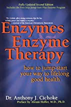 Enzymes & Enzyme Therapy : How to Jump-Start…
