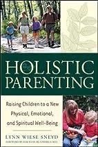 Holistic Parenting: Raising Children to a…