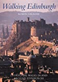 Gauldie, Robin: Walking Edinburgh: Twenty-Five Original Walks in and Around Edinburgh