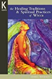 Michaud, Debbie: The Healing Traditions & Spiritual Practices of Wicca