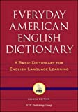 Spears, Richard A.: Everyday American English Dictionary: A Basic Dictionary for English Language Learning