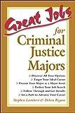 Lambert, Stephen: Great Jobs for Criminal Justice Majors