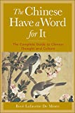 De Mente, Boye Lafayette: The Chinese Have a Word for It: The Complete Guide to Chinese Thought and Culture