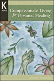 Stepaniak, Joanne: Compassionate Living for Healing, Wholeness &amp; Harmony