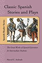 Classic Spanish Stories and Plays : The…