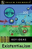 Myerson, George: Teach Yourself 101 Key Ideas Existentialism