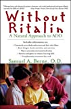 Berne, Samuel A.: Without Ritalin: A Natural Approach to Add