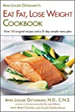 Gittleman, Ann Louise: Ann Louise Gittleman's Eat Fat, Lose Weight Cookbook