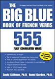 Stillman, David M.: The Big Blue Book of French Verbs: 555 Fully Conjugated Verbs