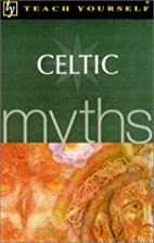 Teach Yourself Celtic Myths by Steve Eddy