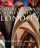 Churches and Cathedrals of London by Stephen…