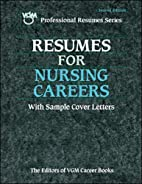 Resumes for Nursing Careers by Editors of…