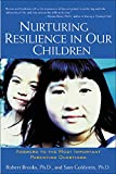Goldstein, Sam: Nurturing Resilience in Our Children: Answers to the Most Important Parenting Questions