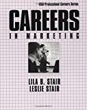 Stair, Lila B.: Careers in Marketing