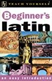 Sharpley, G. D. A.: Teach Yourself Beginner's Latin