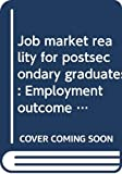 Clark, W.: Job Market Reality for Postsecondary Graduates: Employment Outcome by 1978, Two Years after Graduation