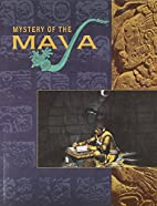 Mystery of the Maya: The Golden Age of the…