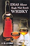 Kennedy, Paul: Ideas About Single Malt Scotch Whisky