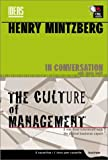 Mintzberg, Henry: Henry Mintzberg in Conversation: The Cult of Management & the Culture of Management