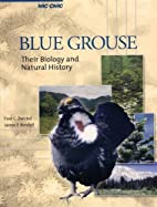 Blue Grouse: Their Biology and Natural…
