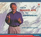 Suzuki, David: From Naked Ape to Superspecies