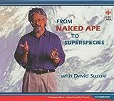Suzuki, David: From Naked Ape to Superspecies