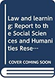 Social Sciences and Humanities Research Council of Canada: Law and Learning: Report to the Social Sciences and Humanities Research Council of Canada