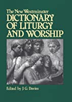The New Westminster Dictionary of Liturgy…