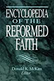 McKim, Donald K.: Encyclopedia of the Reformed Faith