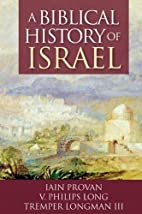 A Biblical History of Israel by Iain Provan