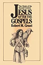 Jesus After the Gospels: The Christ of the…