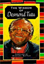 The Wisdom of Desmond Tutu by Michael Battle