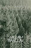 Barclay, William: Growing in Christian Faith: A Book of Daily Readings (William Barclay Library)