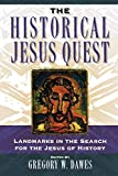 Dawes, Gregory W.: The Historical Jesus Quest: Landmarks in the Search for the Jesus of History