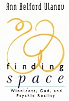 Finding Space: Winnicott, God, and Psychic…