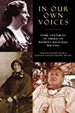 Ruether, Rosemary Radford: In Our Own Voices: 4 Centuries of American Women's Religious Writings