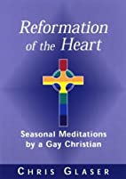 Reformation of the Heart: Seasonal…