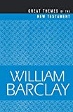 Barclay, William: Great Themes of the New Testament (Best of Barclay)