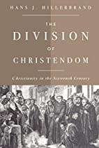 The Division of Christendom: Christianity in…