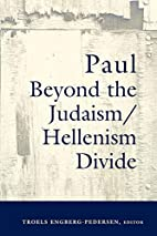 Paul Beyond the Judaism/Hellenism Divide by…